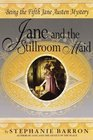 Jane and the Stillroom Maid : Being the Fifth Jane Austen Mystery