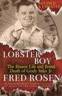 Lobster Boy The Bizarre Life and Brutal Death of Grady Stiles Jr