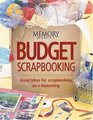 Budget Scrapbooking: Great Ideas for Scrapbooking on a Shoestring (Memory Makers)