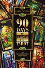 90 Days to Learning the Tarot: No Memorization Required!