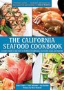 The California Seafood Cookbook A Cooks Guide to the Fish and Shellfish of California the Pacific Coast and Beyond