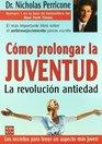 Como Prolongar La Juventud/ the Perricone Prescription La Revolucion Antiedad / Healthy Aging
