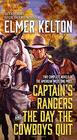 Captain's Rangers and The Day the Cowboys Quit Two Complete Novels of the American West