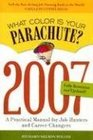 What Color Is Your Parachute 2007 A Practical Manual for Job-Hunters and Career-Changers
