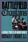 Battlefield Chaplains: Catholic Priests in World War II