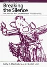 Breaking The Silence Art Therapy With Children From Violent Homes