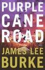 Purple Cane Road (Davd Robicheaux, Bk 11)