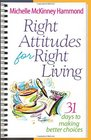 Right Attitudes for Right Living 31 Days to Making Better Choices