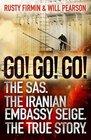 Go Go Go The Definitive Inside Story of the Iranian Embassy Siege