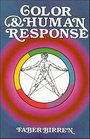 Color  Human Response: Aspects of Light and Color Bearing on the Reactions of Living Things and the Welfare of Human Beings