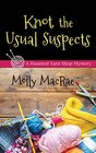 Knot the Usual Suspects (Haunted Yarn Shop, Bk 5) (Large Print)