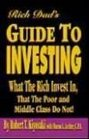Rich Dad's Guide to Investing What the Rich Invest in That the Poor and the Middle Class Do Not