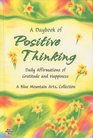 A Daybook of Positive Thinking Daily Affirmations of Gratitude and Happiness