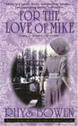 For the Love of Mike (Molly Murphy, Bk 3)