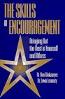 Skills of Encouragement  How To Bring Out The Best In Yourself And Others