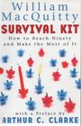 Survival Kit How to Reach Ninety and Make the Most of It