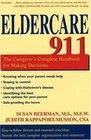 Eldercare 911: The Caregiver's Complete Handbook for Making Decisions