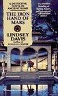 The Iron Hand of Mars (Marcus Didius Falco, Bk 4)