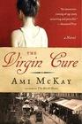 The Virgin Cure A Novel