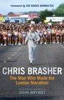Chris Brasher The Man Who Made the London Marathon