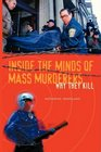 Inside the Minds of Mass Murderers Why They Kill