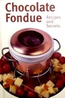 Chocolate Fondue-Recipes and Secrets