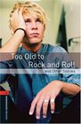 Too Old to Rock and Roll and Other Stories 700 Headwords