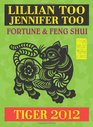 Lillian Too  Jennifer Too Fortune  Feng Shui 2012 Tiger