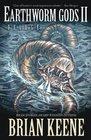 Earthworm Gods II: Deluge