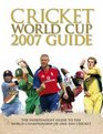 The Cricket World Cup 07 Guide