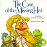 The case of the missing hat Starring Jim Henson's Muppets