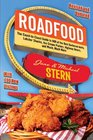 Roadfood The Coast-to-Coast Guide to 800 of the Best Barbecue Joints Lobster Shacks Ice Cream Parlors Highway Diners and Much Much More