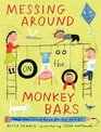Messing Around on the Monkey Bars and Other School Poems for Two Voices