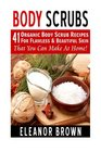 Body Scrubs 41 Organic Body Scrub Recipes For Flawless  Beautiful Skin That You Can Make At Home