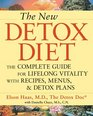 The New Detox Diet The Complete Guide for Lifelong Vitality With Recipes Menus and Detox Plans