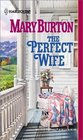 The Perfect Wife (Harlequin Historical, No. 614)