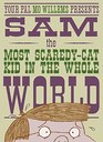 Sam the Most Scaredy-cat Kid in the Whole World A Leonardo the Terrible Monster Companion