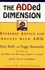 The ADDED DIMENSION Everyday Advice for Adults with ADD