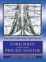 Lord John and the Private Matter (Large Print)