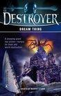 Dream Thing (Destroyer, Bk 139)
