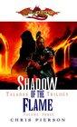 Shadow of the Flame: The Taladas Chronicles, Volume Three (Taladas Trilogy)