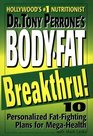 Dr Tony Perrone's BodyFat Breakthru 10 Personalized Fat Fighting Plans for MegaHealth