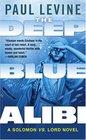 The Deep Blue Alibi (Solomon vs. Lord, Bk 2)