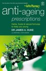 Antiageing Prescriptions Herbs Foods and Natural Formulas to Keep You Young