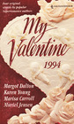 My Valentine 1994: White Lies and Valentines / A Very Special Favor / Arrangements of the Heart / My Comic Valentine