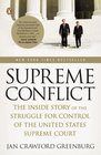 Supreme Conflict The Inside Story of the Struggle for Control of the United States Supreme Court