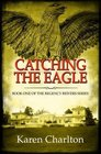 Catching the Eagle (Regency Reivers, Bk 1)