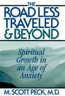 The Road Less Traveled And Beyond  Spiritual Growth In An Age Of Anxiety