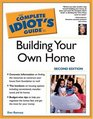 The Complete Idiot's Guide to Building Your Own Home Second Edition