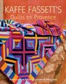 Kaffe Fassett's Quilts en Provence 20 Designs from Rowan for Patchwork and Quilting